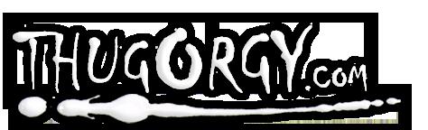 ThugOrgy.com